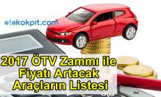 2017 ÖTV Zammı ile Fiyatı Artacak Araçların Listesi Açıklandı