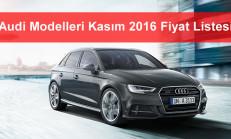 Audi Modelleri Kasım 2016 Fiyat Listesi