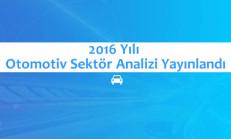 2016 Yılı Otomotiv Sektör Analizi Yayınlandı