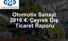 Otomotiv Sanayi 2016 4. Çeyrek Dış Ticaret Raporu Açıklandı