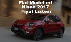 Fiat Modelleri Nisan 2017 Fiyat Listesi