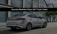Hyundai Modelleri Nisan 2017 Fiyat Listesi