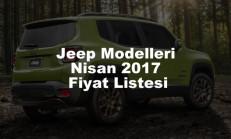 Jeep Modelleri Nisan 2017 Fiyat Listesi
