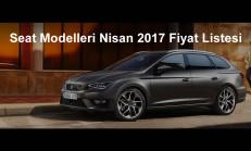 Seat Modelleri Nisan 2017 Fiyat Listesi