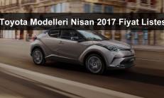 Toyota Modelleri Nisan 2017 Fiyat Listesi