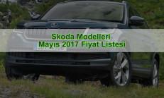 Skoda Modelleri Mayıs 2017 Fiyat Listesi