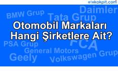 Otomobil Markaları Hangi Şirketlere Ait