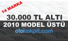 30 Bin TL'den Ucuz 2010 Model ve Üstü İkinci El Otomobilleri Derledik (2018)