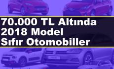70.000 TL Altında 2018 Model Sıfır Otomobilleri Derledik