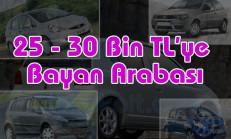 25 – 30 Bin TL'ye Bayanların Alabileceği Arabaları Listeledik (2018)