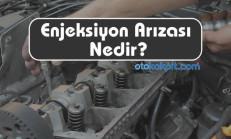 Motor Enjeksiyon Arızası Nedir? Sorun Nasıl Anlaşılır?