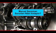 Manuel Şanzıman Sorunları Nasıl Anlaşılır?