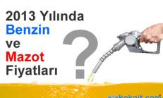 2013 Yılında Benzin ve Mazot Fiyatları Ne Kadardı?