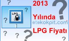 2013 Yılında LPG Fiyatı Ne Seviyedeydi?