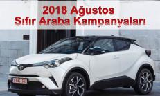 2018 Ağustos Sıfır Araba Kampanyaları