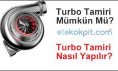 Turbo Tamiri Mümkün Mü? Nasıl Yapılır?