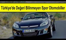 Türkiye'de Değeri Bilinmeyen Spor Otomobiller