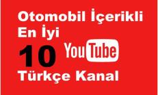 Otomobil İçerikli Takip Edilesi En İyi 10 Türkçe Youtube Kanalı