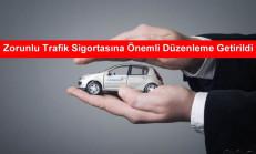 Zorunlu Trafik Sigortasına Önemli Düzenleme Getirildi