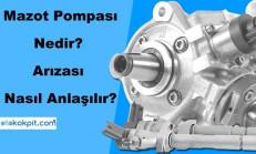 Mazot Pompası Nedir? Arızası Nasıl Anlaşılır?