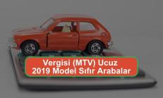 Vergisi (MTV) Ucuz 2019 Model Sıfır Arabalar Hangileri?