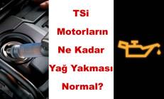 TSi Motorların Ne Kadar Yağ Yakması Normaldir?