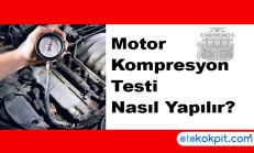 Motor Kompresyon Testi Nasıl Yapılır?