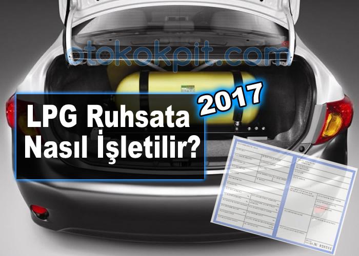 LPG Ruhsata Nasıl İşletilir? (2017)