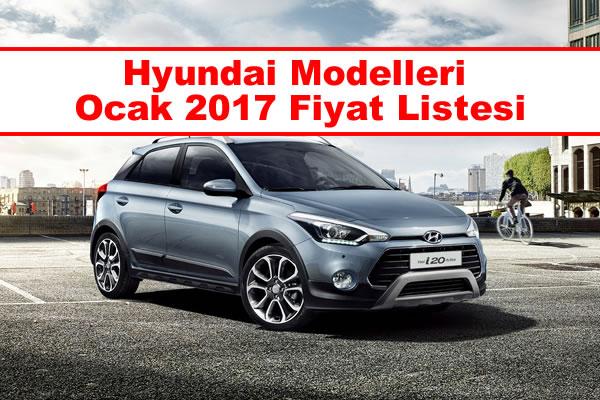 Hyundai Modelleri Ocak 2017 Fiyatları
