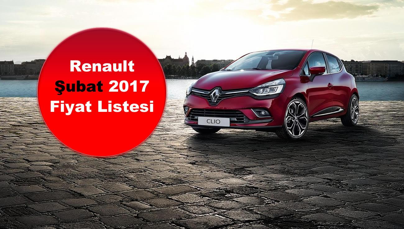 Renault Modelleri Şubat 2017 Fiyatları