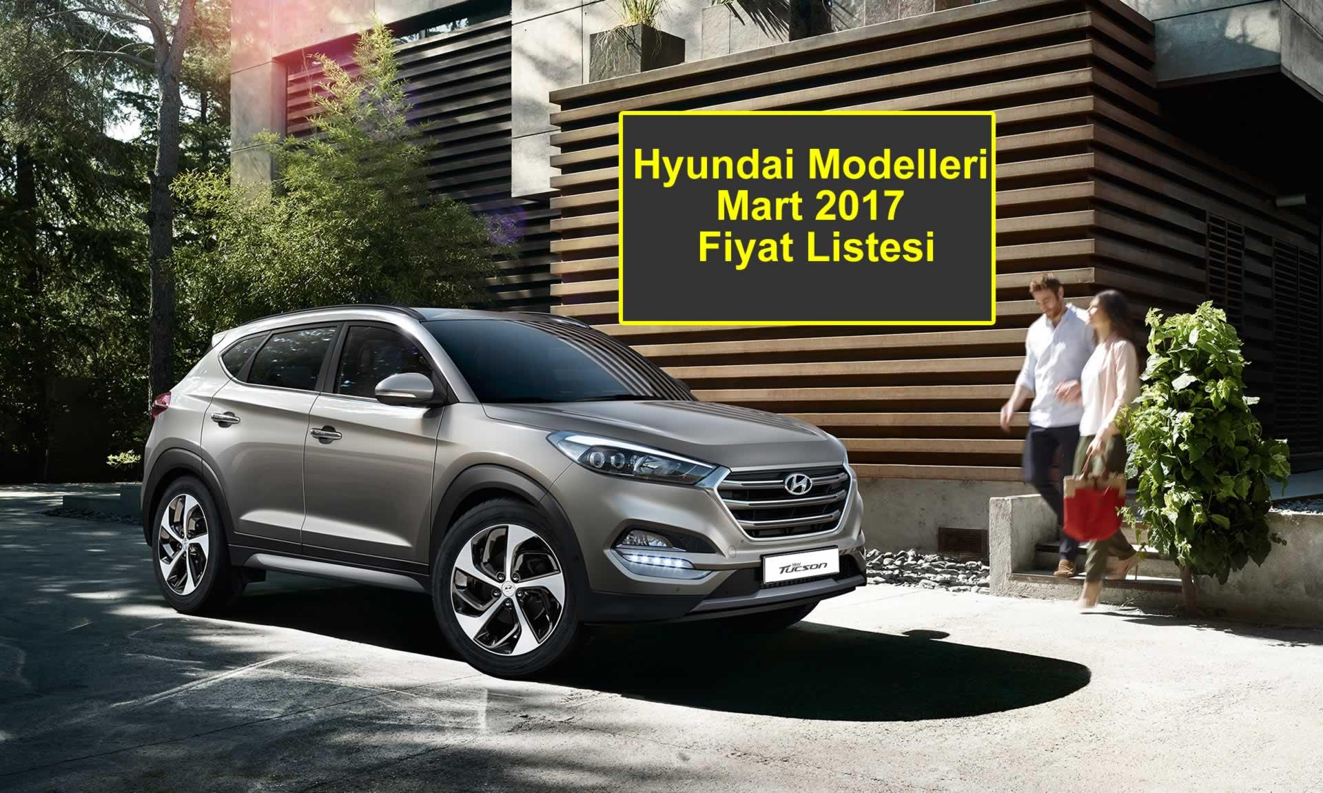 Hyundai Modelleri Mart 2017 Fiyat Listesi Oto Kokpit