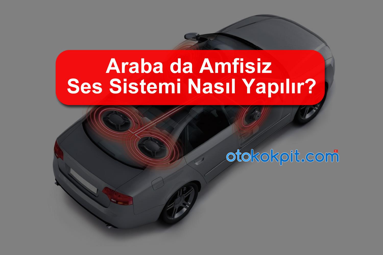 Araba da Amfisiz Ses Sistemi