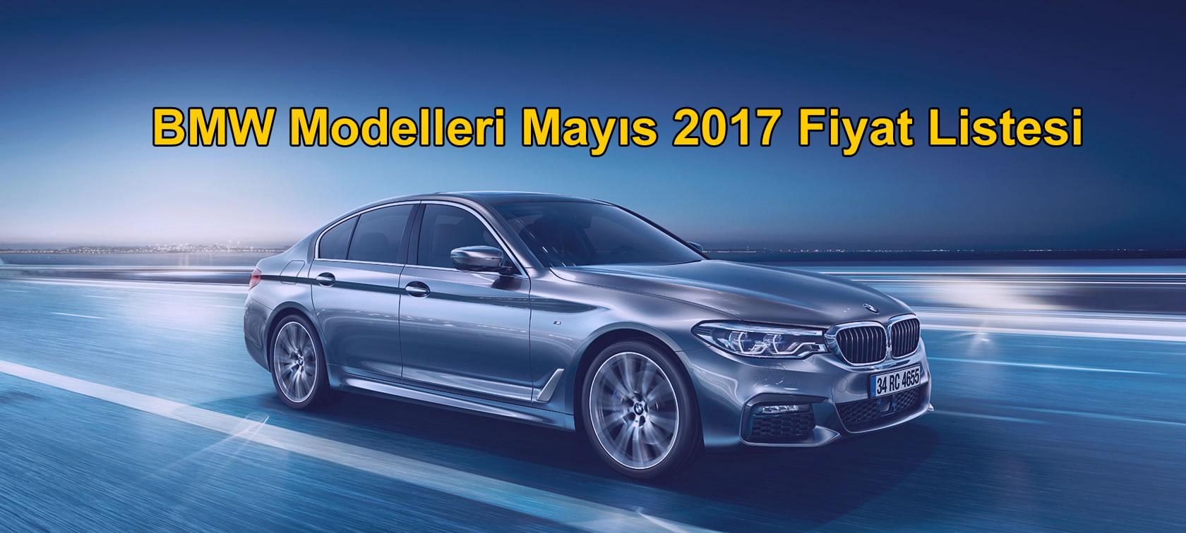 bmw modelleri mayıs 2017 fiyat listesi