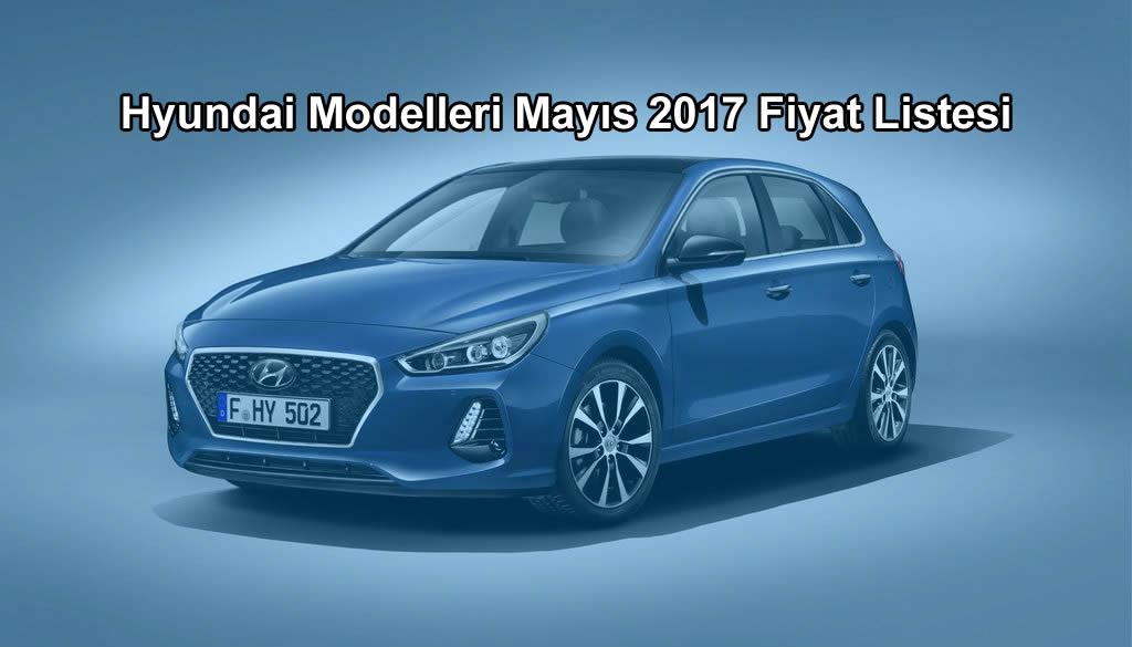 Hyundai Mayıs 2017 Fiyat Listesi
