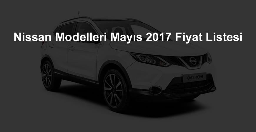 Nissan Mayıs 2017 Fiyat Listesi