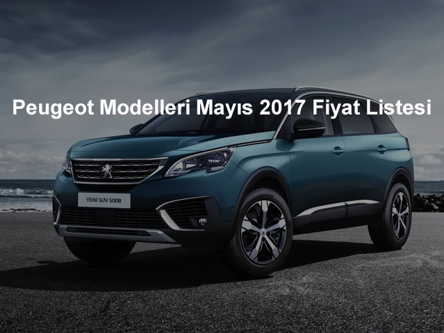 Peugeot Mayıs 2017 Fiyat Listesi