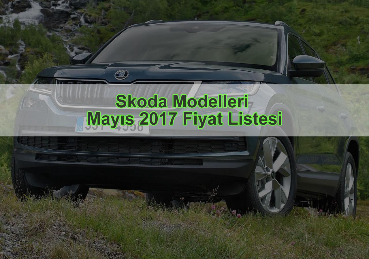 Skoda Modelleri Mayıs 2017 Fiyat Listesi - Oto Kokpit