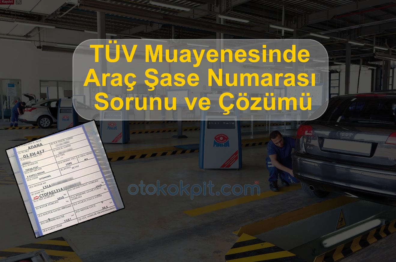 TÜV Muayenesinde Araç Şase Numarası Sorunu
