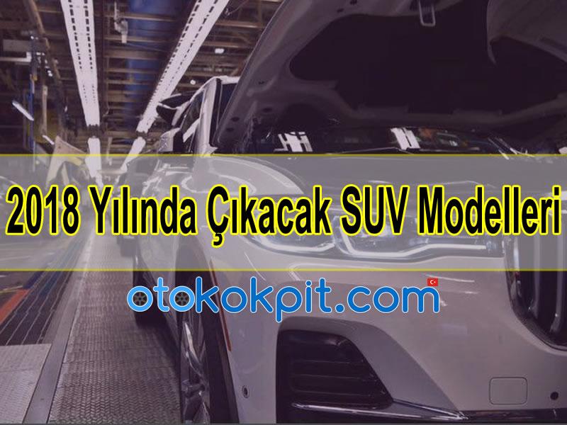 2018 SUV Modelleri Neler?