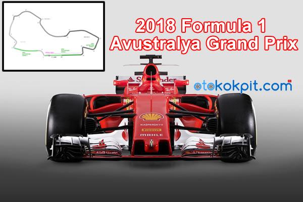2018 Formula 1 Avustralya Grand Prix Saat Kaçta