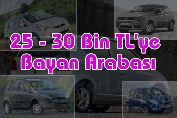 25 30 Bin Tlye Bayanların Alabileceği Arabaları Listeledik 2018