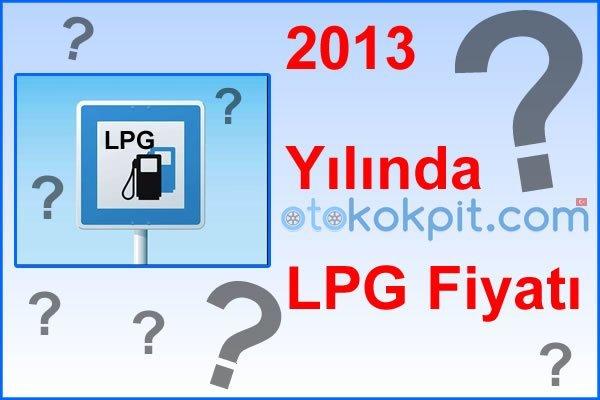 2013 Yılı LPG Fiyatları