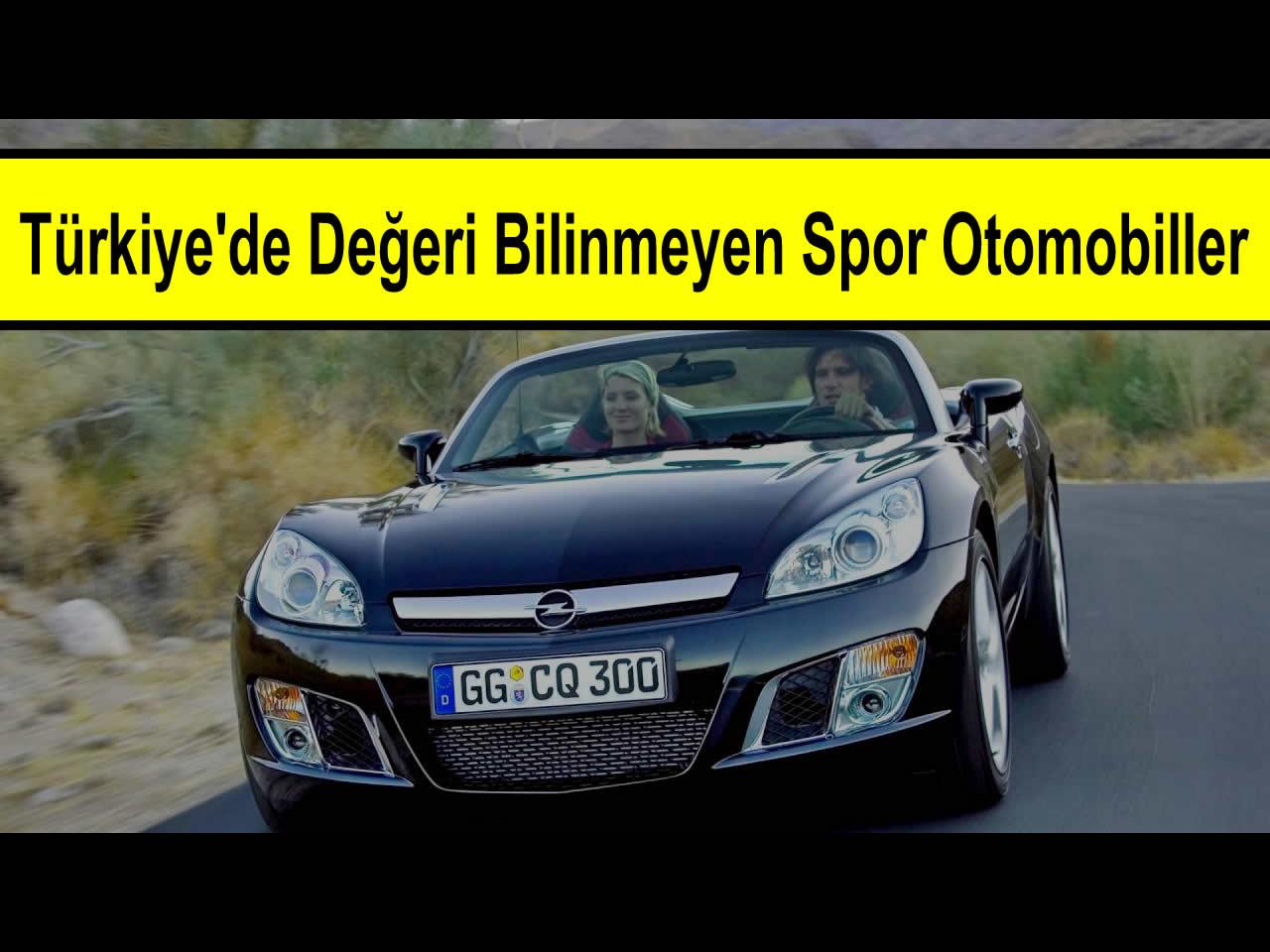 Türkiye'de Değeri Bilinmeyen Spor Arabalar