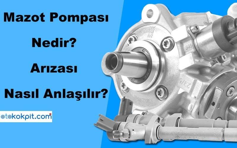 Mazot Pompası Nedir?