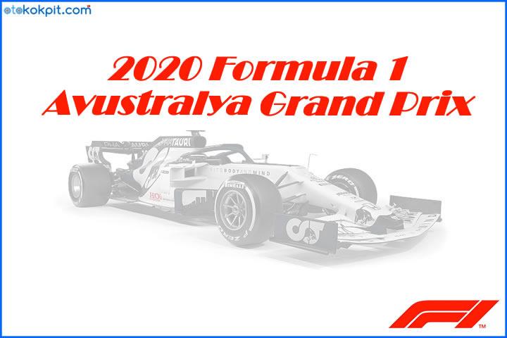2020 Formula 1 Avustralya Grand Prix Hangi Gün Olacak?