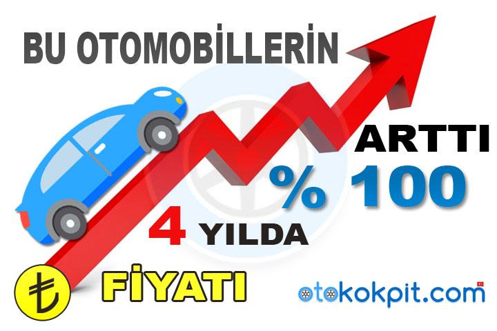 Bu Otomobillerin Fiyatı 4 Yılda Yüzde 100 Arttı