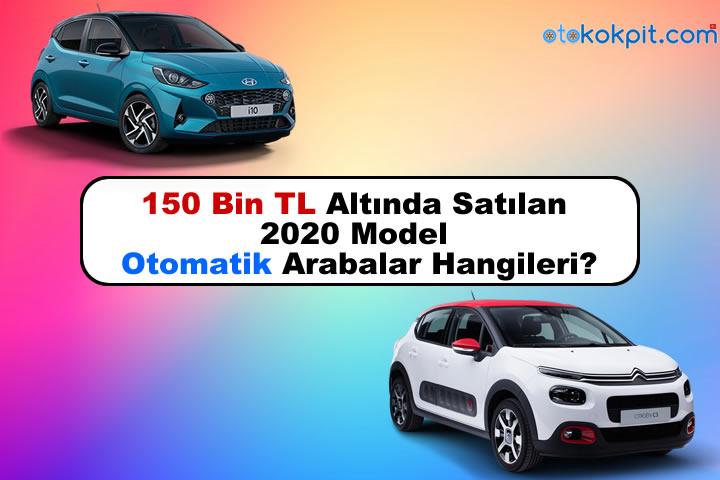 150 Bin TL Altında Satılan 2020 Model Otomatik Arabalar