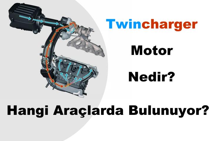 Twincharger Motor Hangi Araçlarda Bulunuyor?