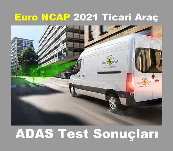 Euro NCAP 2021 Ticari Araç ADAS Testleri
