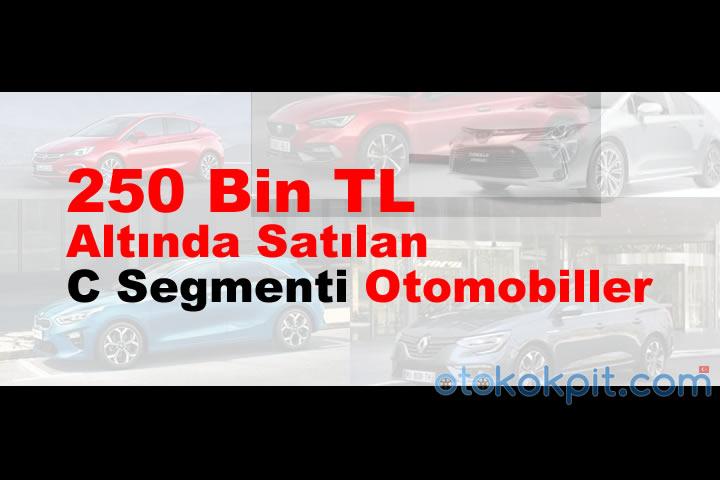 250 Bin TL Altında Satılan C Segmenti Arabalar